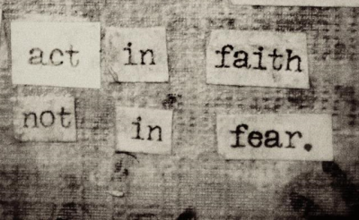 Faith, Not Fear